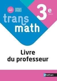 Nathan - Transmath Mathématiques 3e Cycle 4 - Livre du Professeur.