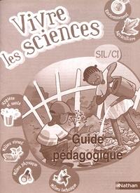 Nathan - Vivre les sciences SIL/CI - Guide pédagogique.