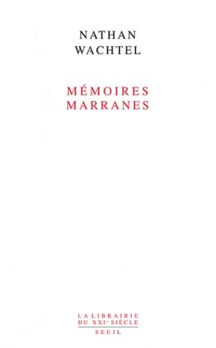 Nathan Wachtel - Mémoires marranes - Itinéraires dans le sertão du Nordeste brésilien.