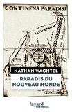 Nathan Wachtel - Paradis du Nouveau Monde.