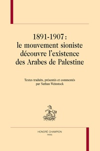 Nathan Weinstock - 1891-1907 : le mouvement sioniste découvre l'existence des Arabes de Palestine.