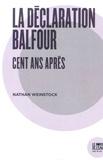 Nathan Weinstock - La déclaration Balfour - Cent ans après.