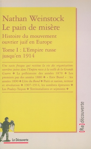 Le pain de misère. Histoire du mouvement ouvrier juif en Europe, Tome 1, L'empire russe jusqu'en 1914