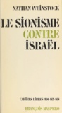 Nathan Weinstock - Le sionisme contre Israël.