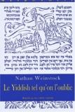 Nathan Weinstock - Le Yiddish tel qu'on l'oublie - Regards sur une culture engloutie.