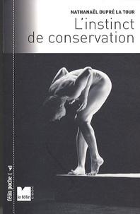 Nathanaël Dupré la Tour - L'instinct de conservation.
