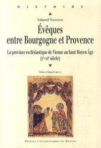 Evêques entre Bourgogne et Provence- La province ecclésiastique de Vienne au haut Moyen Age (Ve-XIe siècle) - Nathanaël Nimmegeers |