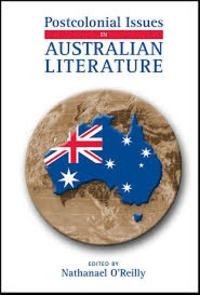 Nathanael O'Reilly - Postcolonial Issues in Australian Literature.