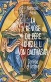 """Nathanaël Pujos - La """"kénose"""" du Père chez H.U. von Balthasar - Genèse et limites."""