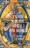 Nathanaël Pujos - La « kénose » du Père chez Hans Urs von Balthasar - Genèse et limites.