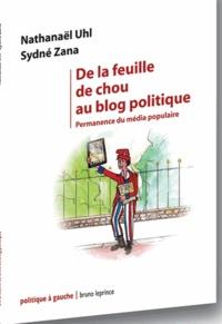 Nathanaël Uhl et Sydné Zana - De la feuille de chou au blog politique - Permanence du média populaire.