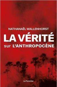 Nathanaël Wallenhorst - La vérité sur l'anthropocène.