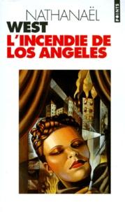 Nathanael West - L'incendie de Los Angeles.