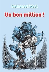 """Nathanael West - Un bon million ! - Ou """"Le démembrement de Lemuel Pitkin""""."""