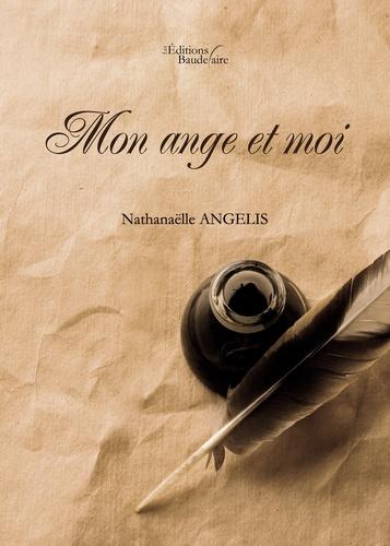 Nathanaëlle Angelis - Mon ange et moi.