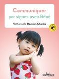 Nathanaëlle Bouhier-Charles - Communiquer par signes avec bébé.
