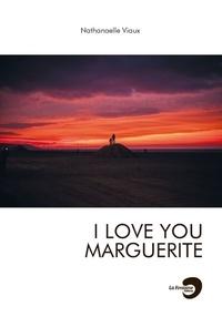 Nathanaelle Viaux - I love you Marguerite.