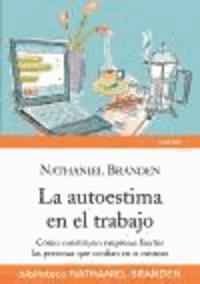 Nathaniel Branden - La autoestima en el trabajo.