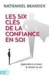 Nathaniel Branden - Les six clés de la confiance en soi.