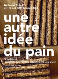 Nathaniel Doboin et Thomas Teffri-Chambelland - Une autre idee du pain - Des rizières aux délicieuses recettes naturellement sans gluten.