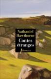 Nathaniel Hawthorne - Contes étranges.