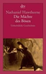 Nathaniel Hawthorne - Die Mächte des Bösen - Unheimliche Geschichten.