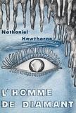 Nathaniel Hawthorne - L'Homme de diamant.