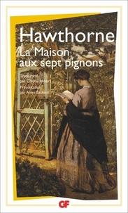 Nathaniel Hawthorne - La Maison aux sept pignons.