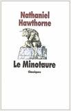 Nathaniel Hawthorne - Le Minotaure - Conte de la mythologie grecque, texte intégral.