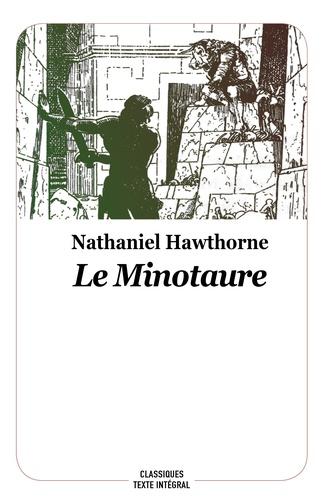 Nathaniel Hawthorne et Régis Loisel - Le minotaure - Conte de la mythologie grecque.