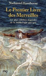 Nathaniel Hawthorne - Le premier livre des merveilles.