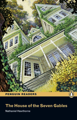 Nathaniel Hawthorne - The House of the Seven Gables. - Level 1.