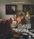 Nathaniel Herzberg - Le musée invisible - Les chefs-d'oeuvre volés.