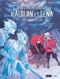 Nathaniel Legendre et Elisa Pocetta - Les aventures d'Alduin et Léna Tome 1 : Les Guerriers de glace.
