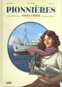 Nathaniel Legendre et Luca Blengino - Pionnières  : Anita Conti - Océanographe.
