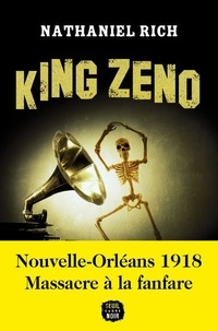 Nathaniel Rich - King Zeno.