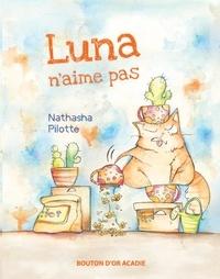Nathasha Pilotte - Zim et Luna  : Luna n'aime pas.