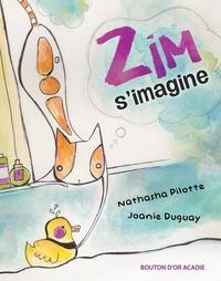 Nathasha Pilotte et Joanie Duguay Mallet - Zim et Luna  : Zim s'imagine.