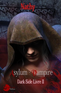 Nathy - Dark-side : asylum vampire, livre II.