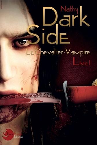 Nathy - Dark-Side, le chevalier-vampire Tome 1 : .