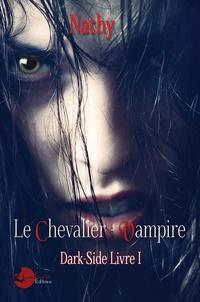 Nathy - Dark-Side, le Chevalier-Vampire - Livre 1.