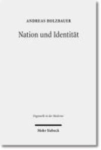 Nation und Identität - Die politischen Theologien von Emanuel Hirsch, Friedrich Gogarten und Werner Elert aus postmoderner Perspektive.