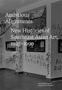 National Gallery Singapore - Ambitious Alignments - New Histories in Southeast Asian Art 1945-1990.