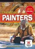 National Geographic - Dreamtime painters - Niveau A1-A2. 1 DVD