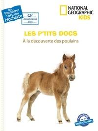 National Geographic Kids et Mathilde Paris - Les p'tits docs - A la découverte des poulains.