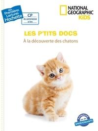 National Geographic Kids et Mathilde Paris - Les P'tits docs - A la découverte des chatons.