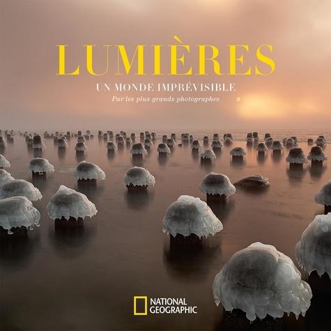 National Geographic - Lumières - Un monde imprévisible.