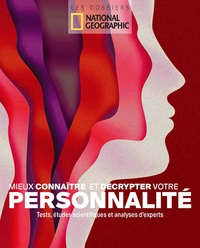National Geographic - Mieux connaître et décrypter votre personnalité - Tests, études scientifiques et analyses d'experts.