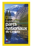 National geographic society - Guide des Parcs nationaux du Canada.