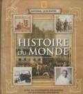 National geographic society - Histoire du monde - A travers les plus grands documents d'archives.